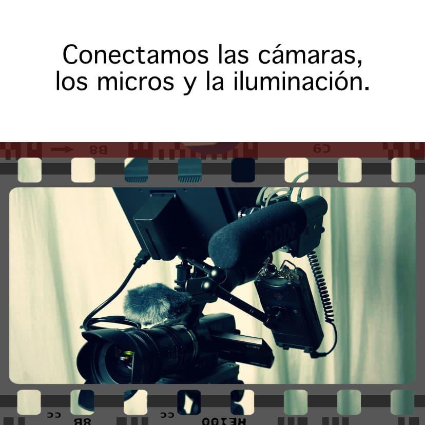 Conectamos las cámaras, los micros y la iluminación